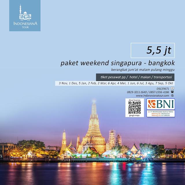 PAKET TOUR SINGAPURA THAILAND BANGKOK AKHIR PEKAN WEEKEND