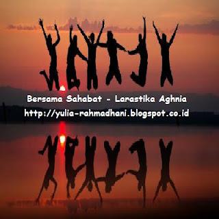 Bersama Sahabat - Larastika Aghnia