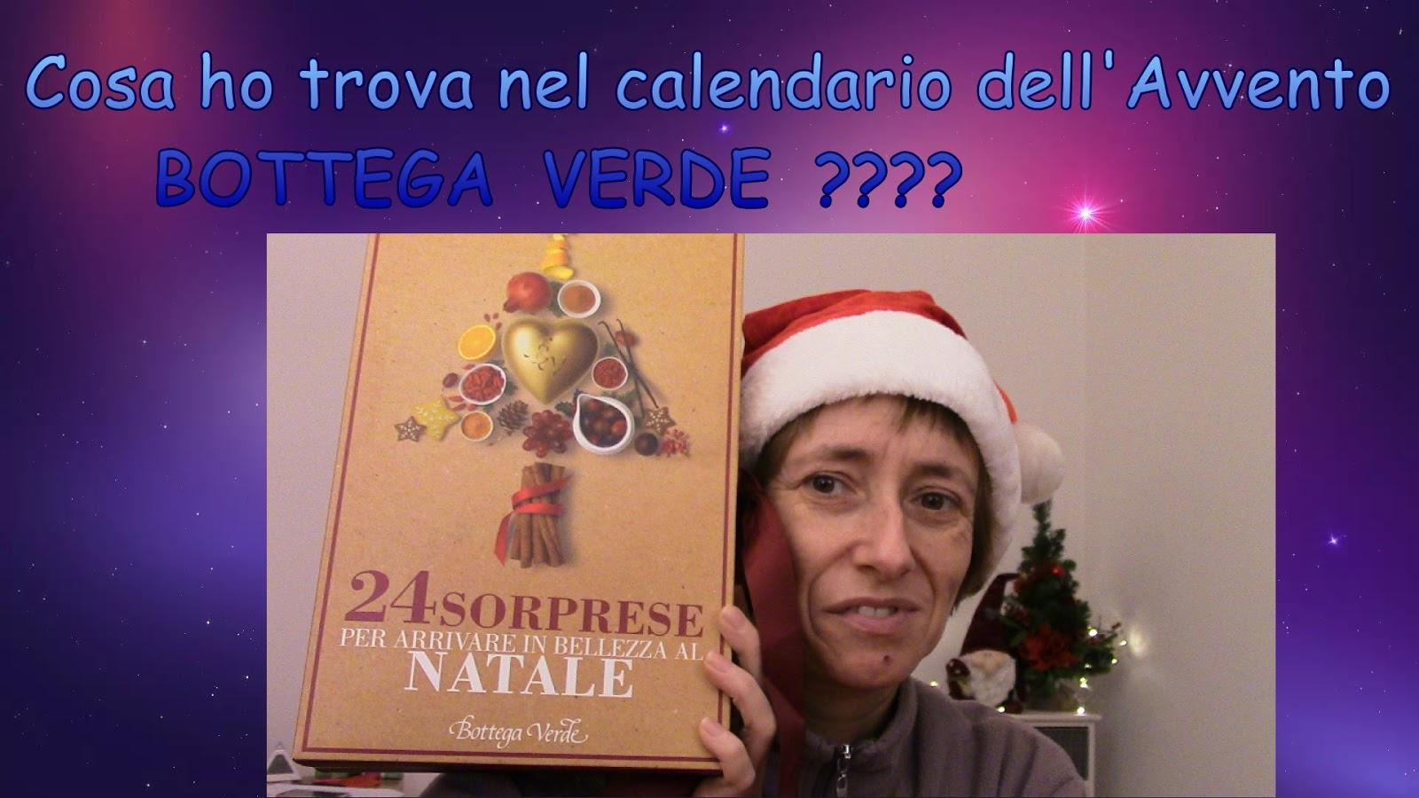 Bottega Verde Calendario Avvento.Calendario Avvento Bottega Verde Cosa Ho Trovato