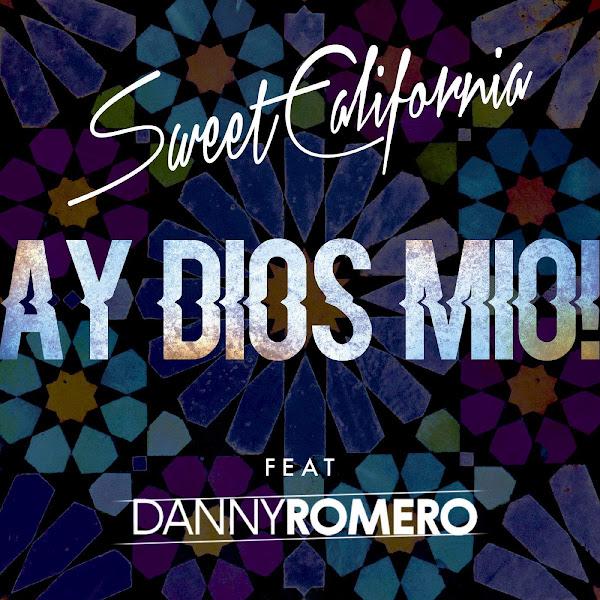 Sweet California - Ay Dios mio! (feat. Danny Romero) - Single Cover