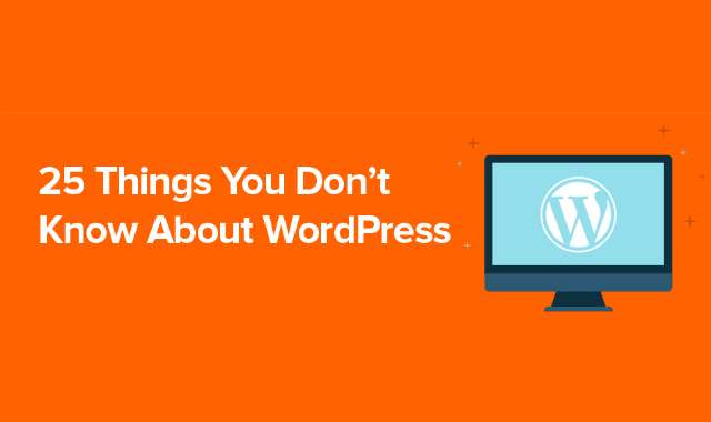 25 Things You Don't Know About WordPress