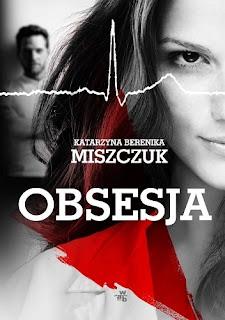 """Katarzyna Berenika Miszczuk - """"Obsesja"""" bez tajemnic"""