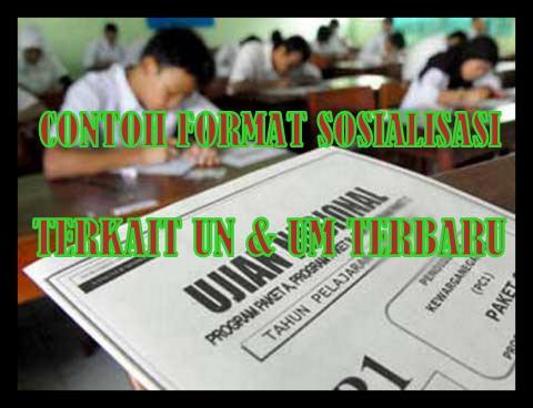 Contoh Format Sosialisasi Terkait Ujian Nasional & Ujian Madrasah Terbaru