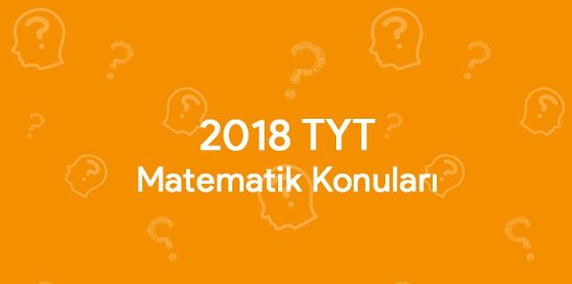 2018 tyt matematik konuları