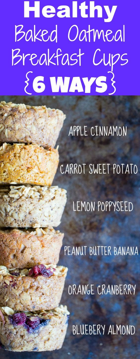 Healthy Baked Oatmeal Breakfast Cups – 6 Ways + Recipe