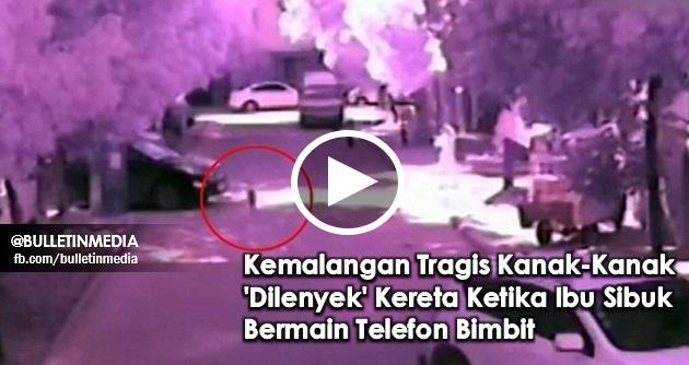 """[VIDEO] Kemalangan Tragis Kanak-Kanak """"Dilenyek"""" Kereta Ketika Ibu Sibuk Bermain Telefon Bimbit"""