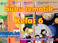 Buku K13 Kelas 6 Revisi 2018 Semester 2 Lengkap Buku Guru dan Buku Siswa