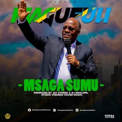 Download Audio | Msaga Sumu - Magufuli