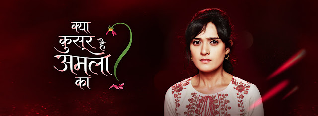Kya Qusoor Hai Amala Ka? tv serail on Star Plus - Full Star Casts, Timing, News, Picture and Others