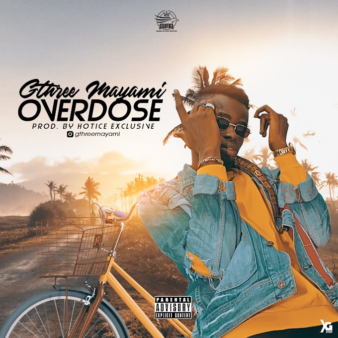 FRESH AUDIO: Gthree mayami - Overdose (Prod By Hotice Exclusive)@Gthreemayami