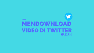 Cara Mudah Download Video di Twitter