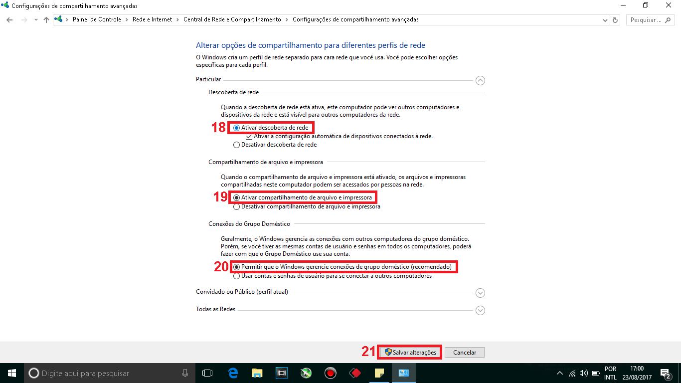 18 - Ative a descoberta de rede. 19 - Ative o Compartilhamento de arquivos e impressoras. 20 - Ative Permitir que o Windows gerencie conexões de grupo doméstico. 21 - Não salve as alterações agora, salve nos próximos passos.