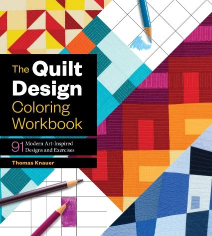 Thomas Knauer Has Written A Book To Help With The Pesky Problem Of Designing Modern Quilt