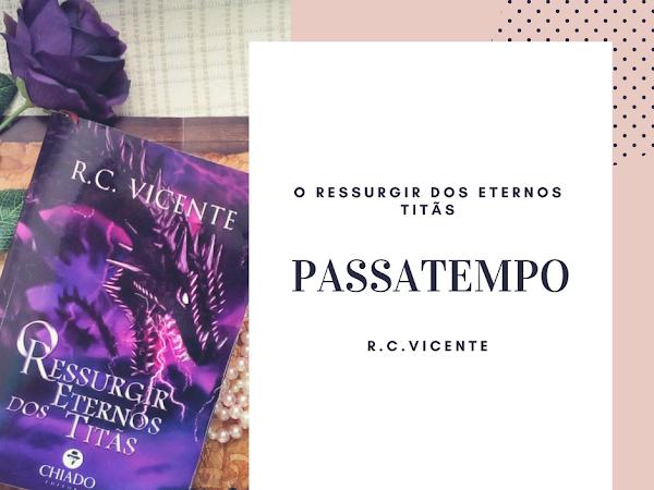   Passatempo #3  O Ressurgir dos Eternos Titãs de R.C.Vicente