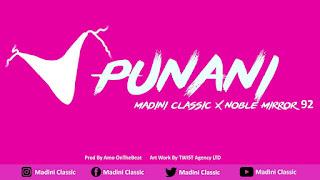 Audio Madini Classic ft Noble Mirror92 – Punani Mp3 Download
