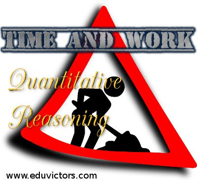 Quantitative Reasoning - Time and Work