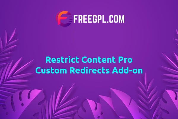 Restrict Content Pro Custom Redirects Add-on Nulled Download Free