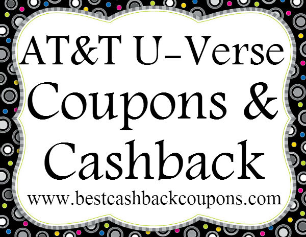 AT&T U-Verse Cashback & Coupons 2016-2017 May, June, July, August, September, October, November, December