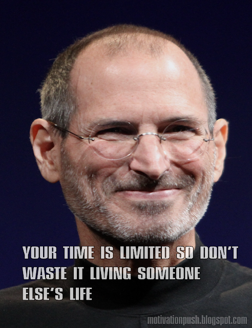steve jobs quotes - your time is limited so don't waste it living someone else's life