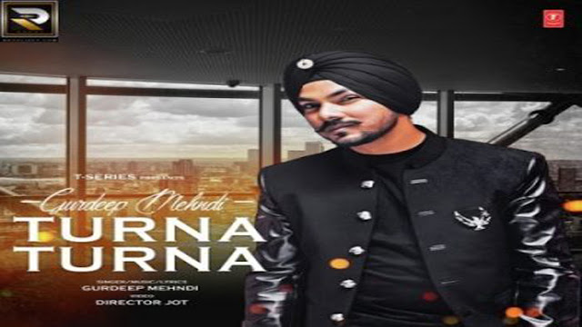 Turna Turna Lyrics Gurdeep Mehndi | Punjabi Song