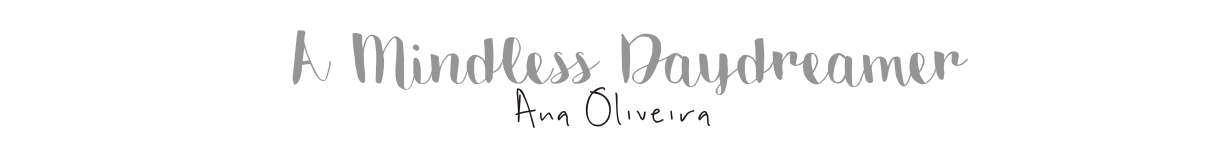 A Mindless Daydreamer, by Ana Oliveira
