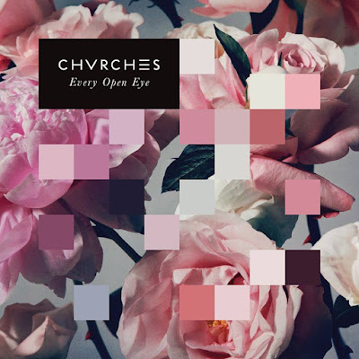 "CHVRCHES ""Every Open Eye"""