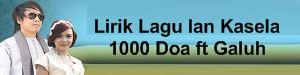 Lirik Lagu Ian Kasela - 1000 Doa ft Galuh
