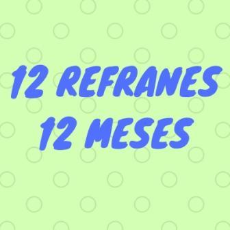 12 Refranes Para Los 12 Meses