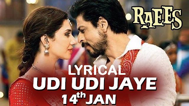 Udi Udi Jaye Lyrics - Raees - Sukhwinder Singh