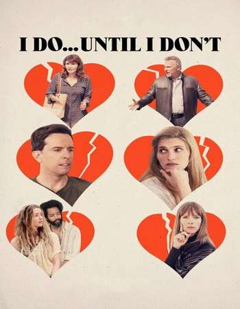 I Do Until I Don't 2017 Full English Movie Download