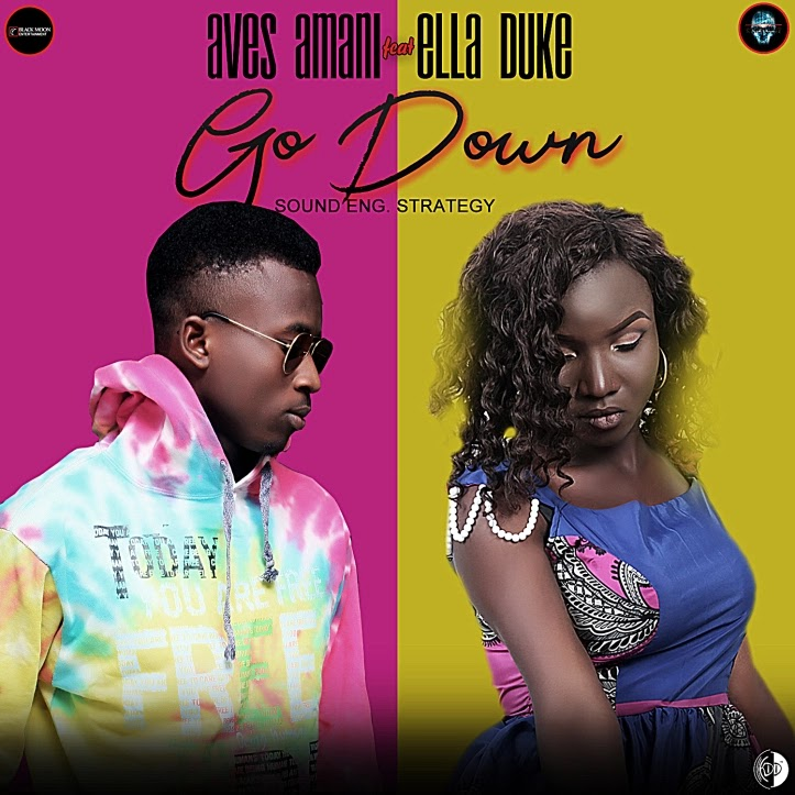 """Mp3 Download : Aves Amani Ft Ella Duke – """"Go Down """" (M/M by Strategy"""