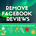 Facebook Reviews Remove