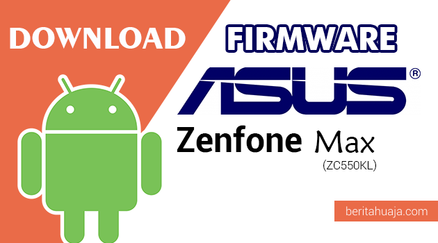Download Firmware / Stock ROM Asus Zenfone Max (ZC550KL) All Versions