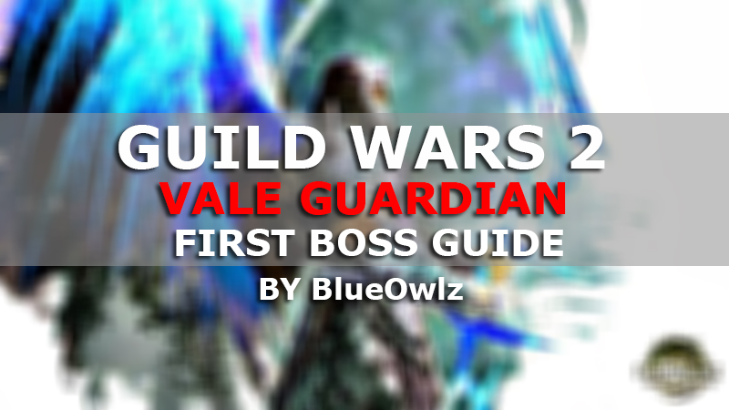 Guild Wars 2 Data: Guild Wars 2 - Vale Guardian | Guide on