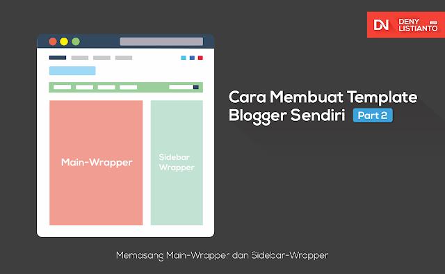Cara Membuat Template Blogger Sendiri Part 2