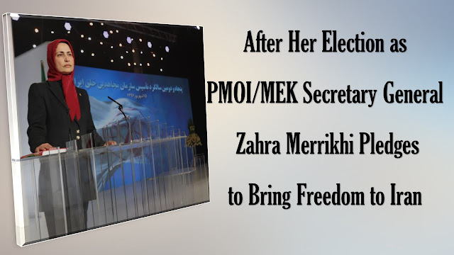 After Her Election as PMOI/MEK Secretary General, Zahra Merrikhi Pledges to Bring Freedom to Iran