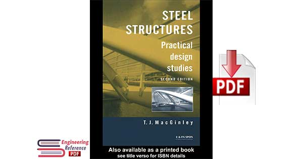 Steel Structures Practical design studies Second edition by T.J.MacGinley