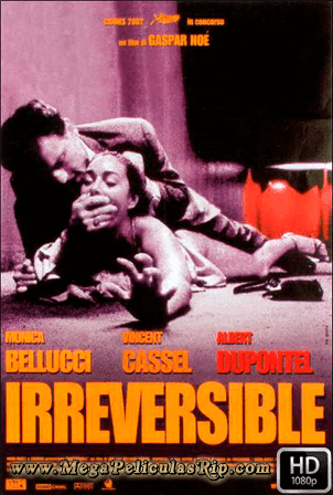 Irreversible [1080p] [Latino-Frances] [MEGA]