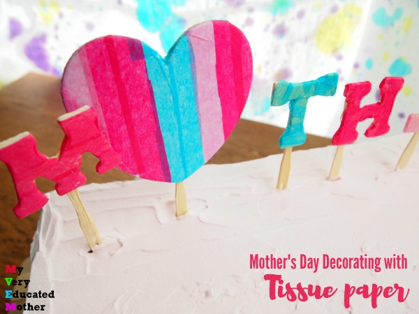 Decorate for Mother's Day using tissue paper.