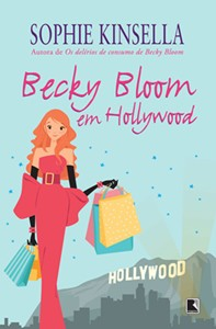 Becky Bloom em Hollywood - Shopaholic to the stars - Sophie Kinsella