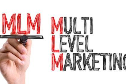 Pengertian MLM/ Multi Level Marketing, Cara Kerja, Jenis, Kelebihan dan Kekurangan MLM