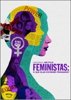 Feministas: O Que Elas Estavam Pensando? Dublado