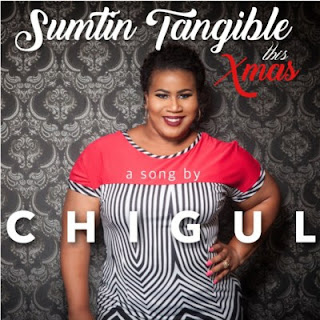 "Download Music: Chigul – ""Sumtin Tangible This Xmas"" (Prod. by BabyFresh) Mp3"