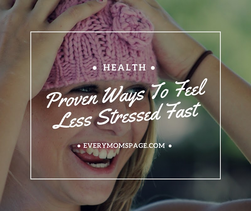 Proven Ways To Feel Less Stressed Fast