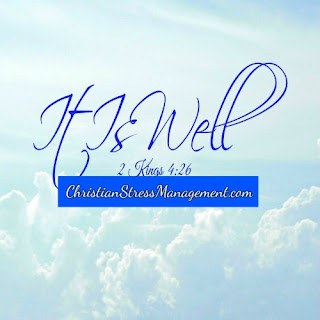 It is well. (2 Kings 4:26)
