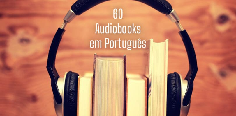 60 Audiobooks de Livros Clássicos em Português Grátis