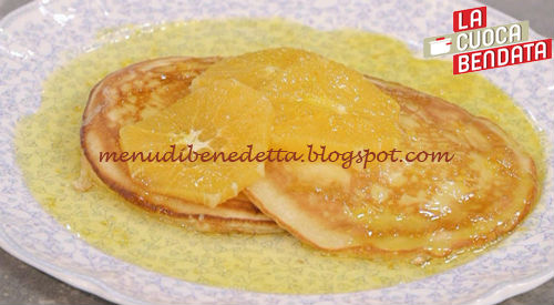 La Cuoca Bendata - Pancake alle arance caramellate ricetta Parodi
