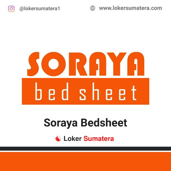 Lowongan Kerja Padang, PT Soraya Berjaya Indonesia (Soraya Bedsheet) Juni 2021