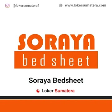 Lowongan Kerja Pekanbaru: Soraya Bedsheet April 2021