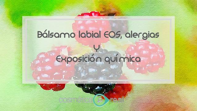 Bálsamo labial EOS, alergias y exposicion quimica.